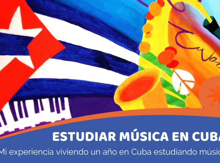 Estudiar música en Cuba. Mi experiencia estudiando un año en Cuba.