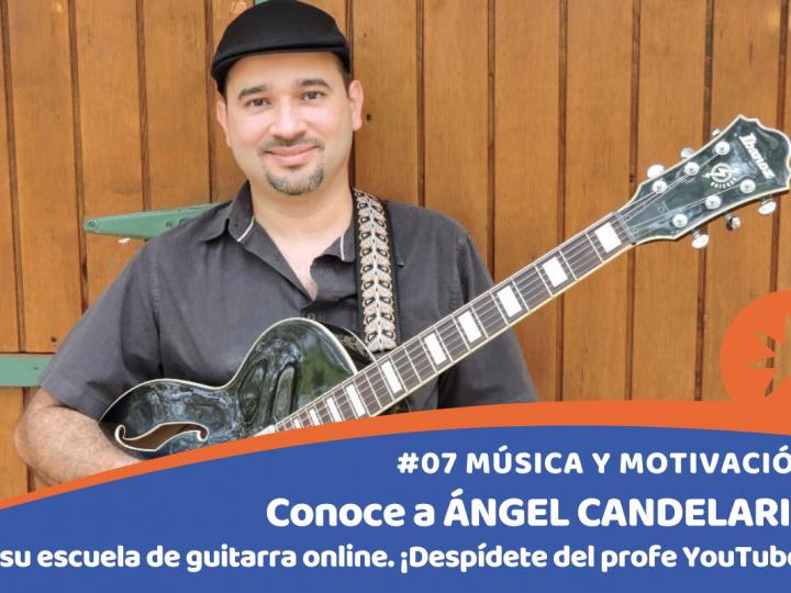 Conoce a Ángel Candelaria y su escuela online de guitarra