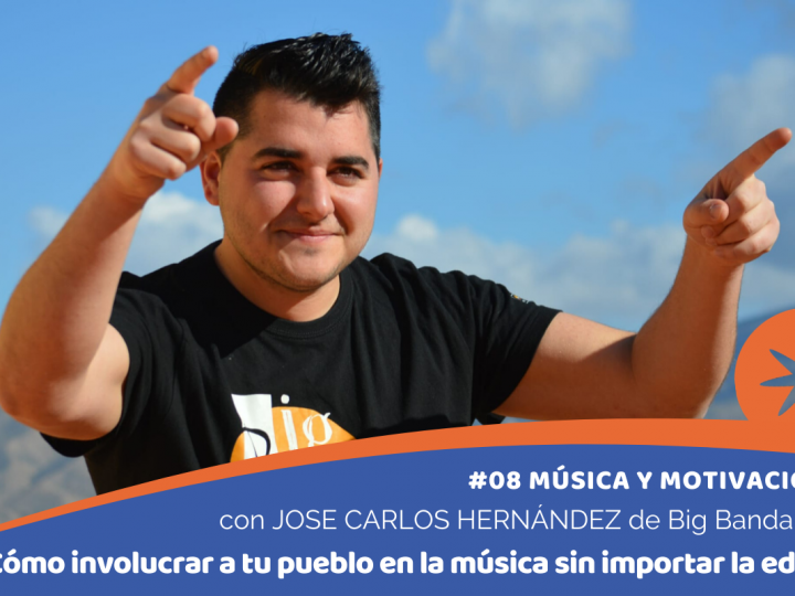 Cómo hacer que tu pueblo se involucre activamente en la música sin importar la edad con JOSE CARLOS HERNÁNDEZ, de Big Bandarax