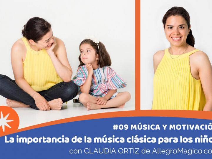 La importancia de la música clásica para los niños con CLAUDIA ORTIZ de Allegro Mágico
